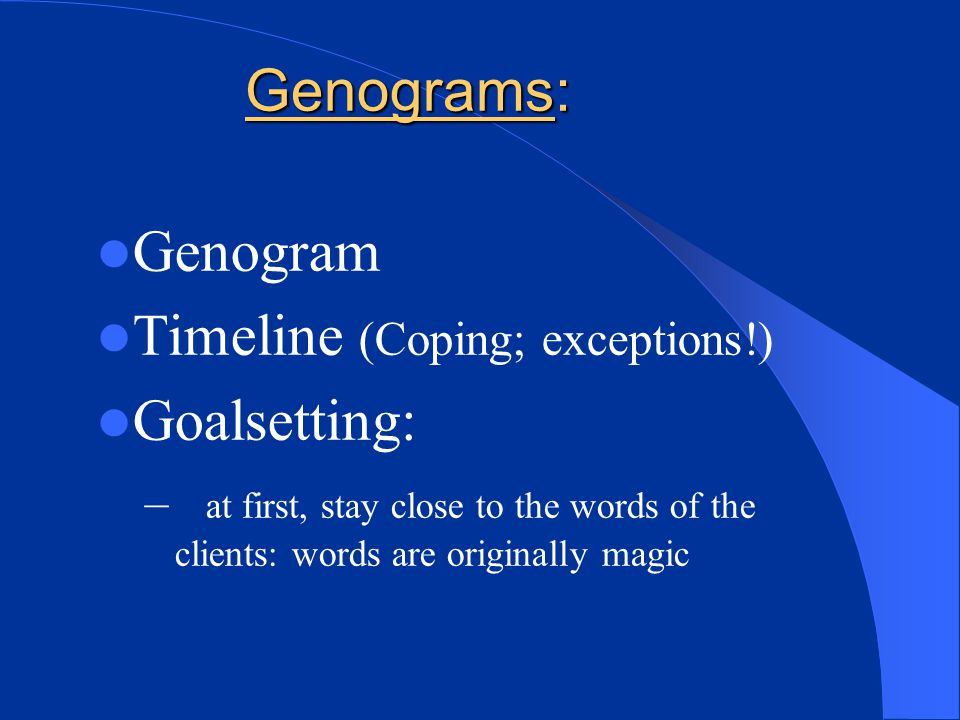 Timeline (Coping; exceptions!) Goalsetting: