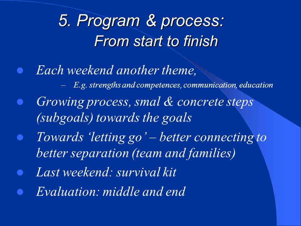 5. Program & process: From start to finish