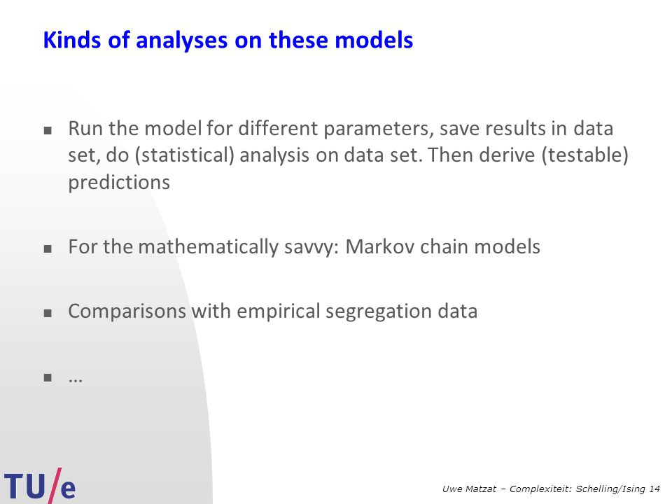 Kinds of analyses on these models