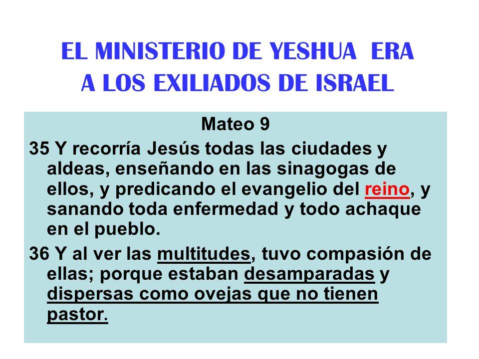 EL MINISTERIO DE YESHUA ERA A LOS EXILIADOS DE ISRAEL