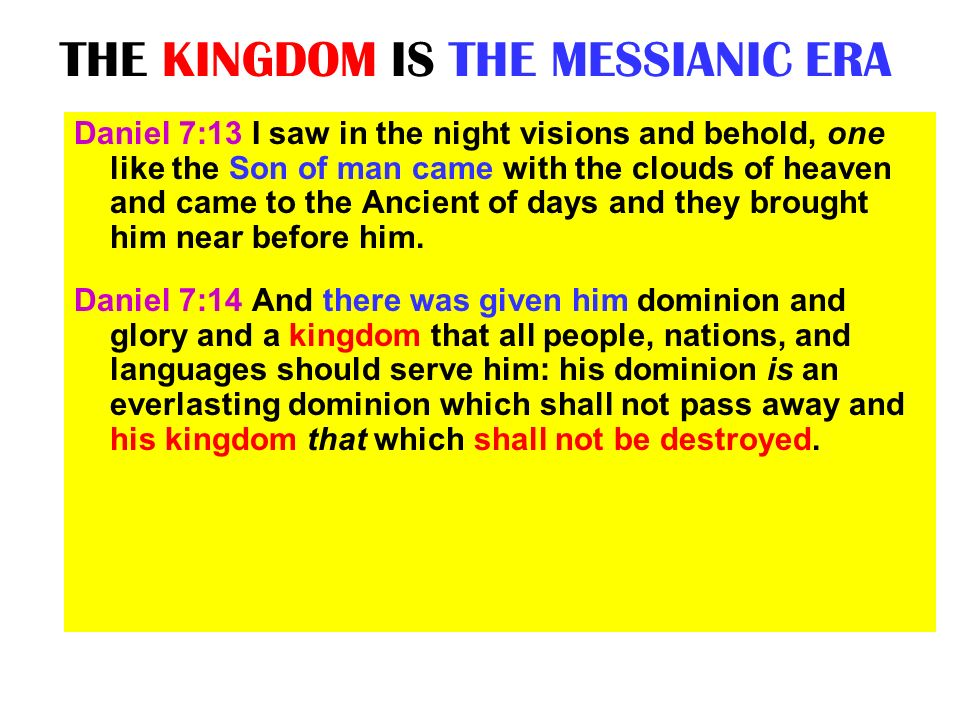 THE KINGDOM IS THE MESSIANIC ERA