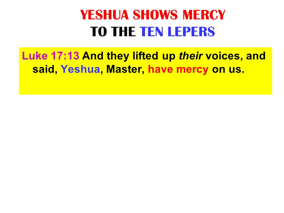 YESHUA SHOWS MERCY TO THE TEN LEPERS