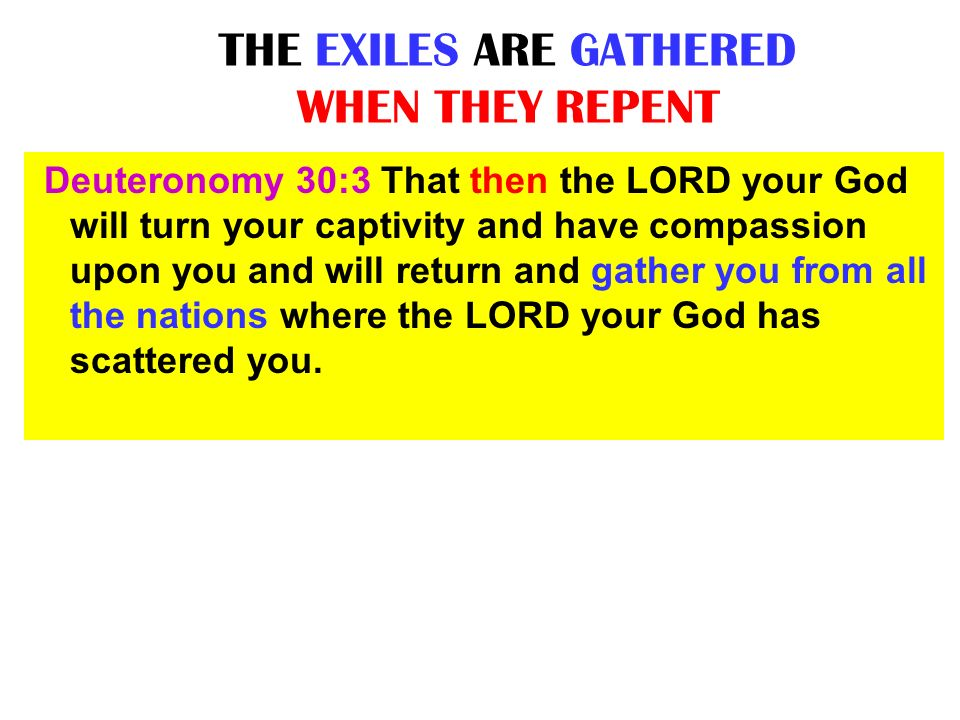 THE EXILES ARE GATHERED WHEN THEY REPENT