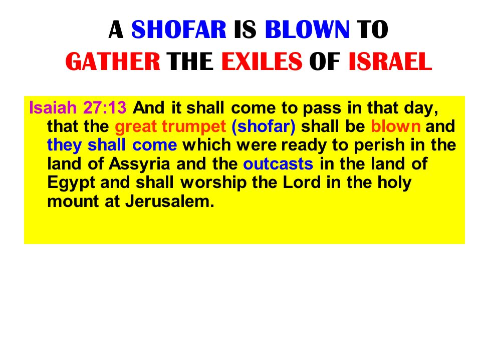 A SHOFAR IS BLOWN TO GATHER THE EXILES OF ISRAEL