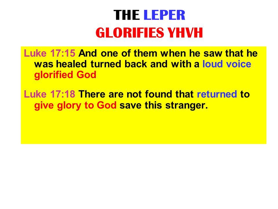 THE LEPER GLORIFIES YHVH