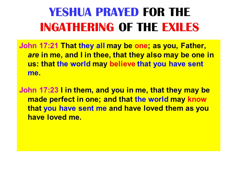 YESHUA PRAYED FOR THE INGATHERING OF THE EXILES
