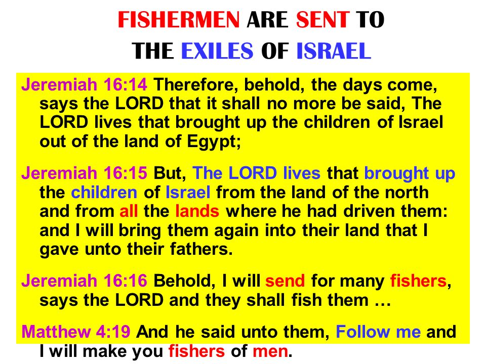 FISHERMEN ARE SENT TO THE EXILES OF ISRAEL