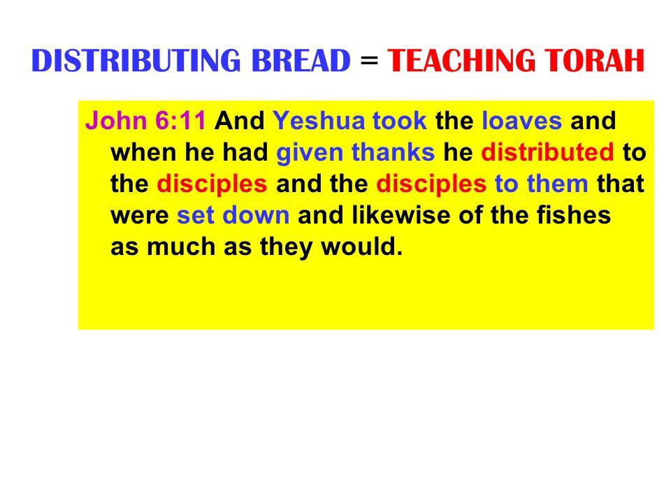 DISTRIBUTING BREAD = TEACHING TORAH