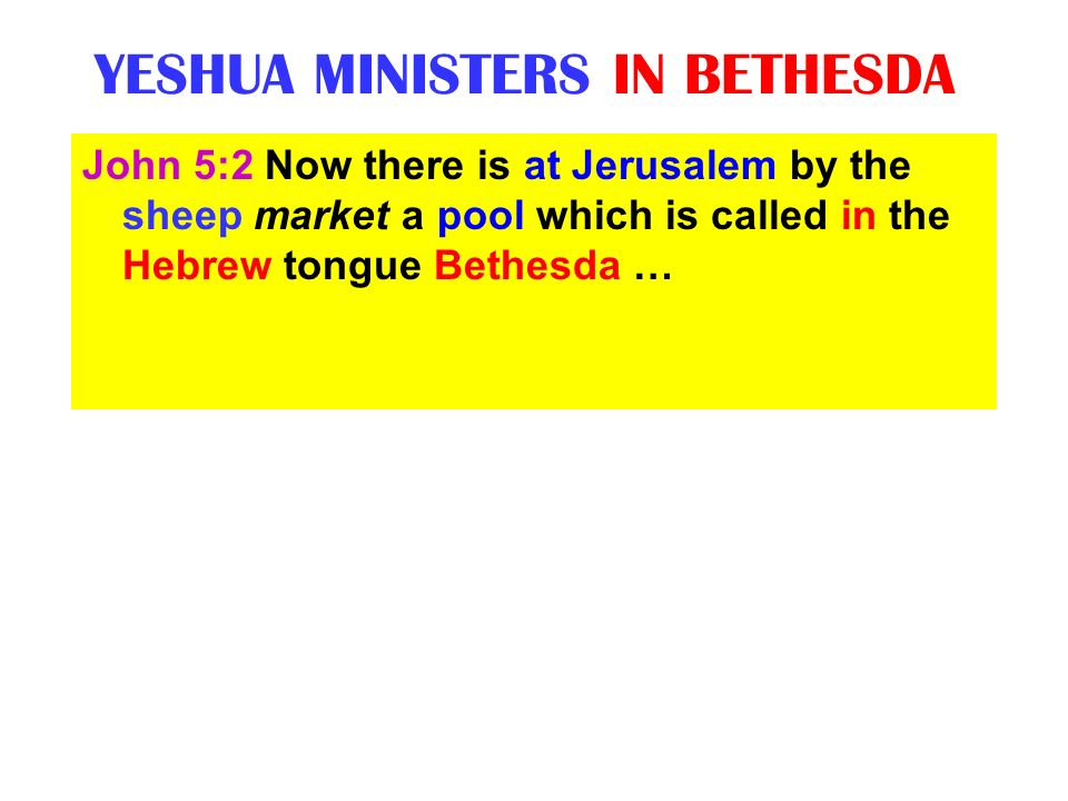 YESHUA MINISTERS IN BETHESDA