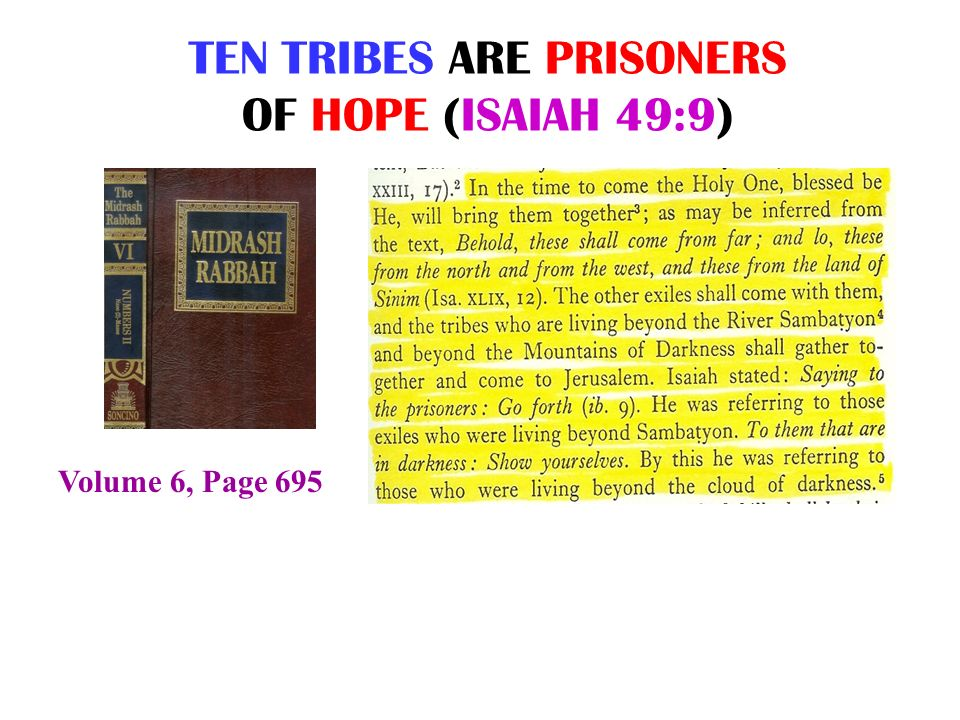 TEN TRIBES ARE PRISONERS OF HOPE (ISAIAH 49:9)
