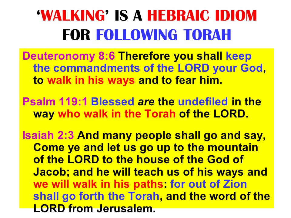 'WALKING' IS A HEBRAIC IDIOM FOR FOLLOWING TORAH