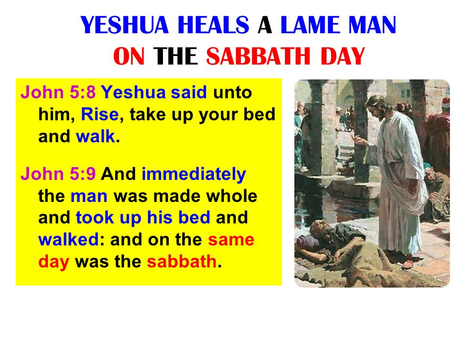 YESHUA HEALS A LAME MAN ON THE SABBATH DAY