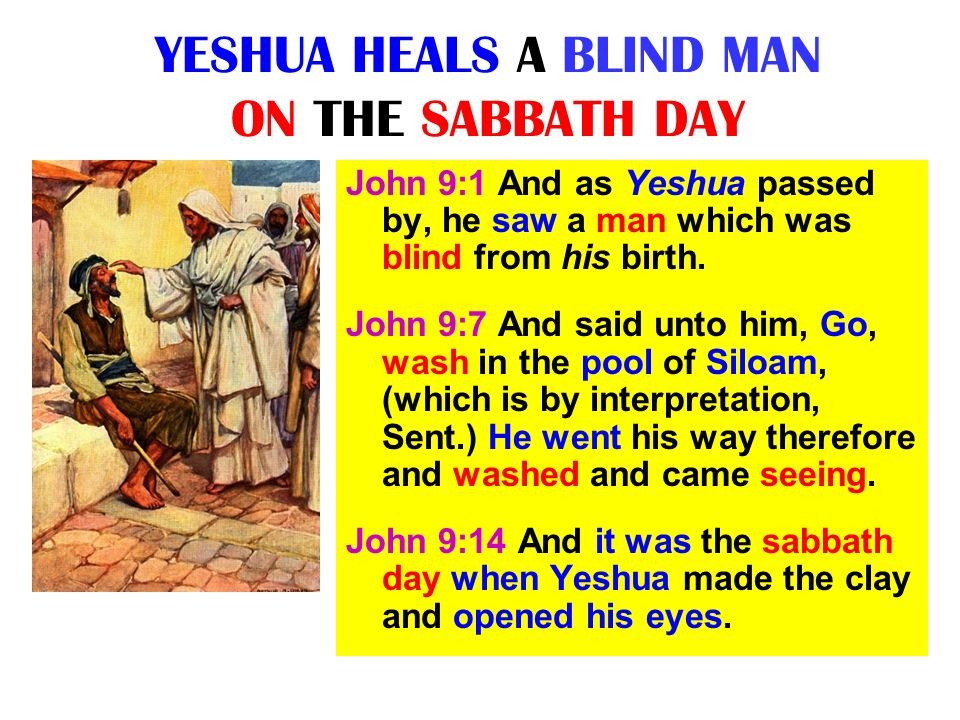 YESHUA HEALS A BLIND MAN ON THE SABBATH DAY