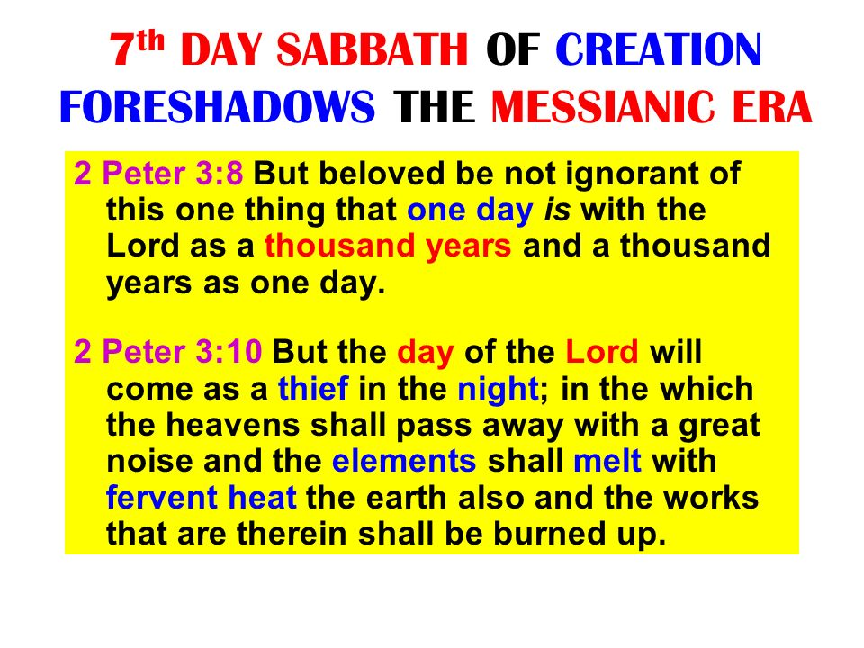 7th DAY SABBATH OF CREATION FORESHADOWS THE MESSIANIC ERA