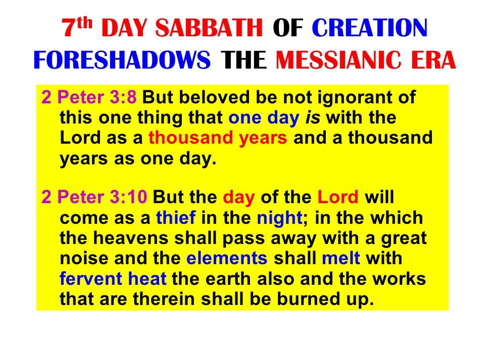 7th DAY SABBATH OF CREATION FORESHADOWS THE MESSIANIC ERA