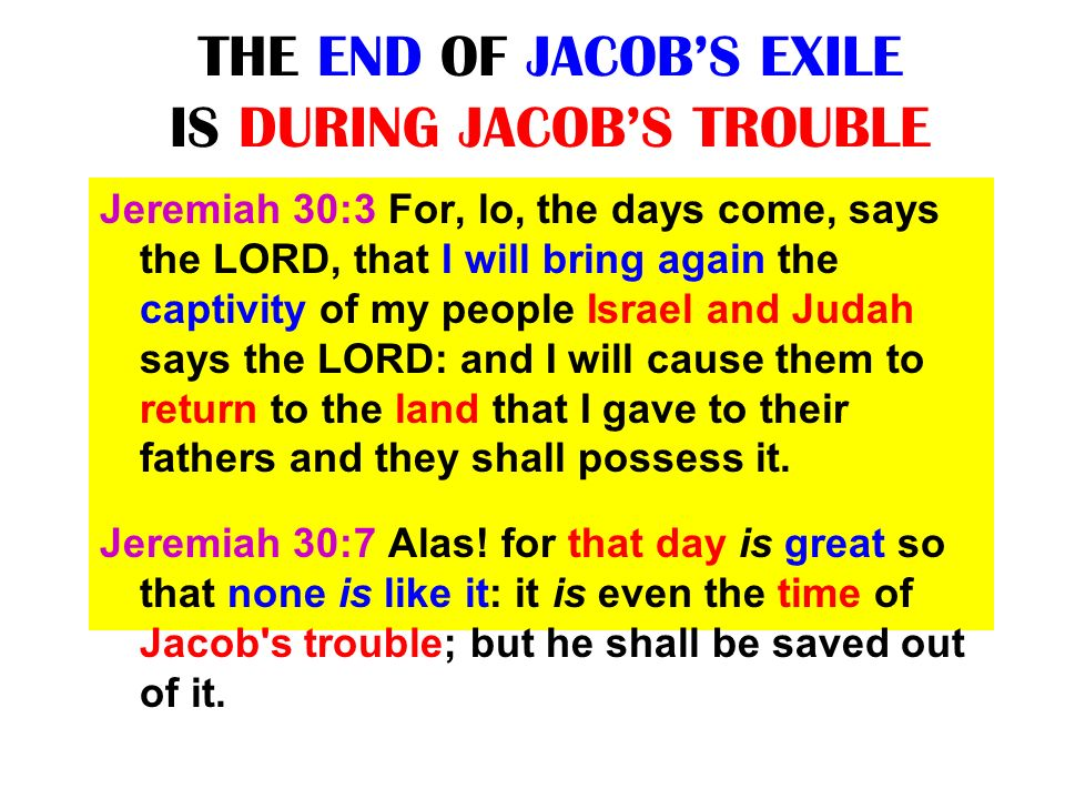 THE END OF JACOB'S EXILE IS DURING JACOB'S TROUBLE