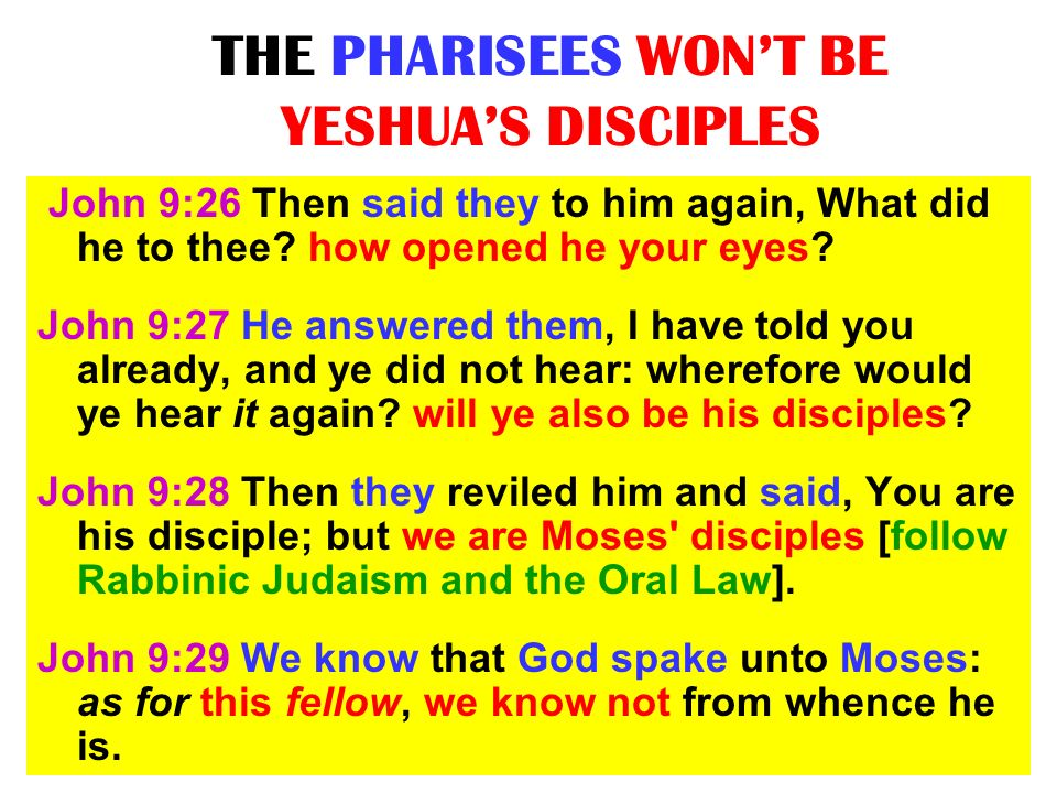 THE PHARISEES WON'T BE YESHUA'S DISCIPLES