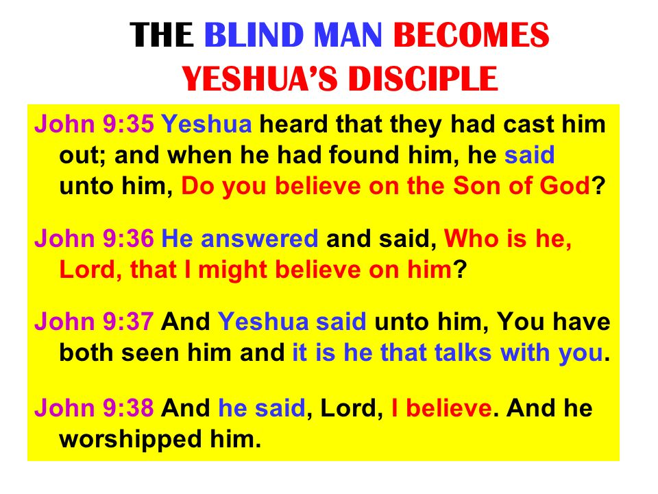 THE BLIND MAN BECOMES YESHUA'S DISCIPLE