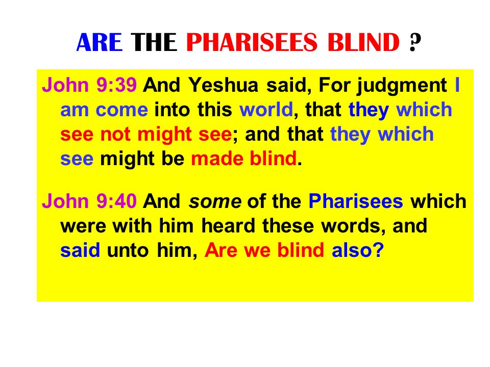 ARE THE PHARISEES BLIND