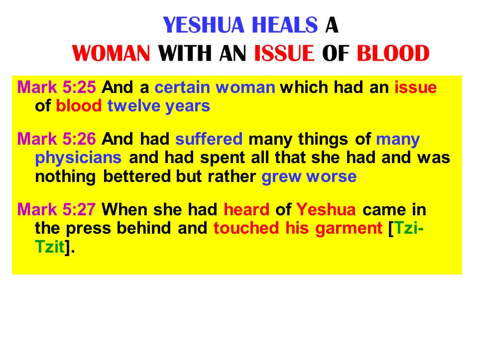 YESHUA HEALS A WOMAN WITH AN ISSUE OF BLOOD