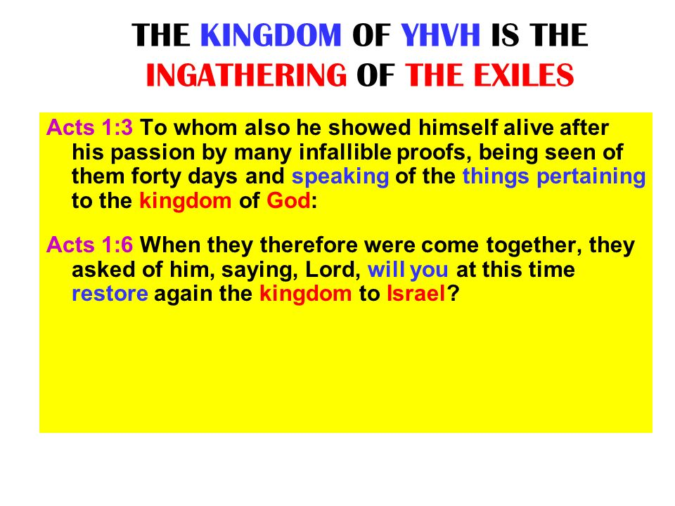 THE KINGDOM OF YHVH IS THE INGATHERING OF THE EXILES