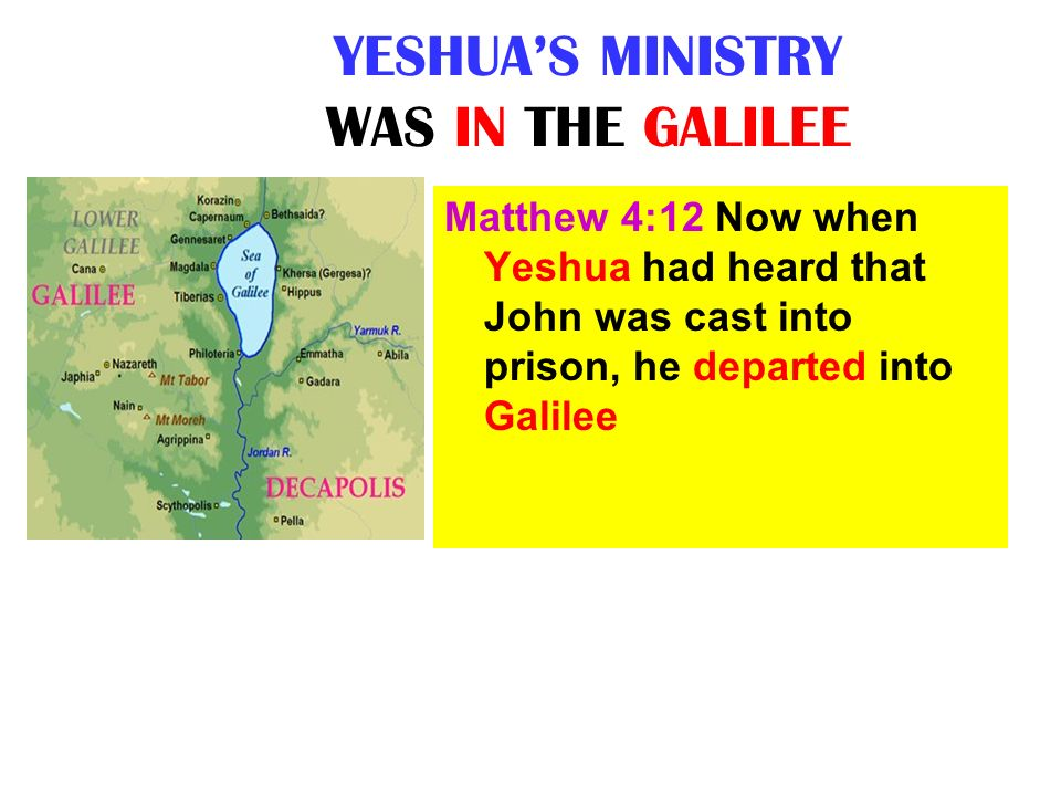 YESHUA'S MINISTRY WAS IN THE GALILEE