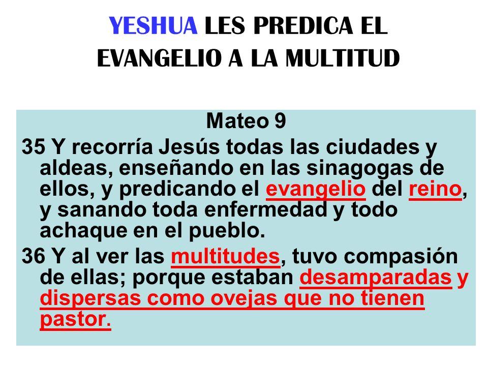 YESHUA LES PREDICA EL EVANGELIO A LA MULTITUD