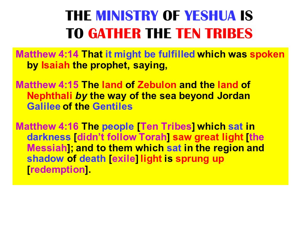 THE MINISTRY OF YESHUA IS TO GATHER THE TEN TRIBES