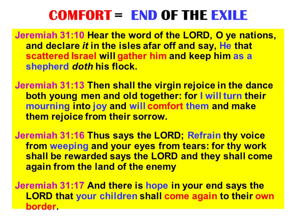 COMFORT = END OF THE EXILE