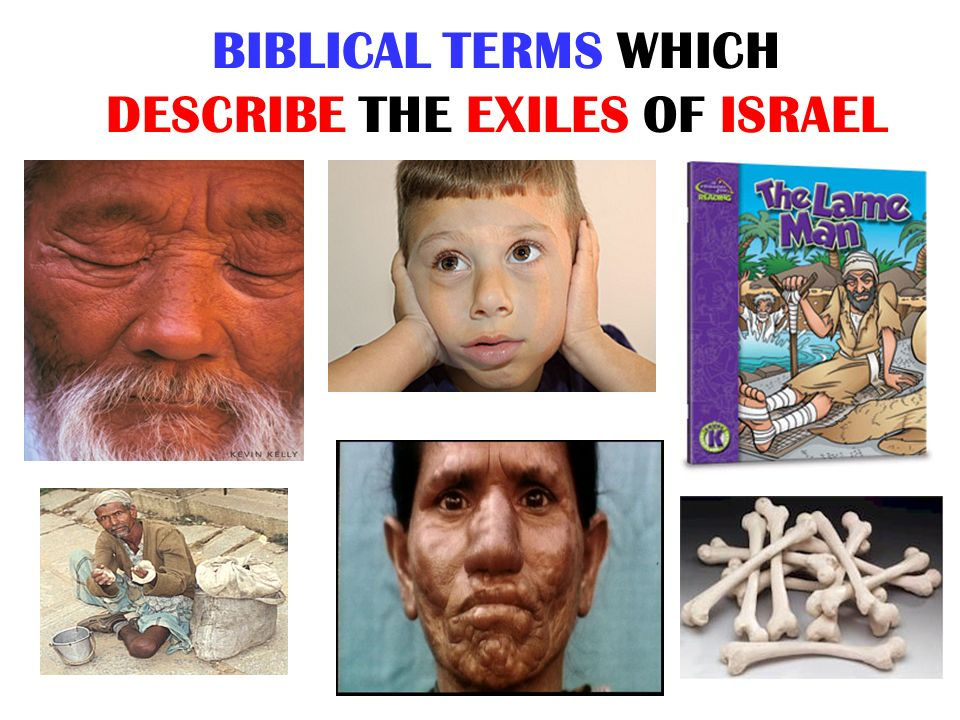 BIBLICAL TERMS WHICH DESCRIBE THE EXILES OF ISRAEL