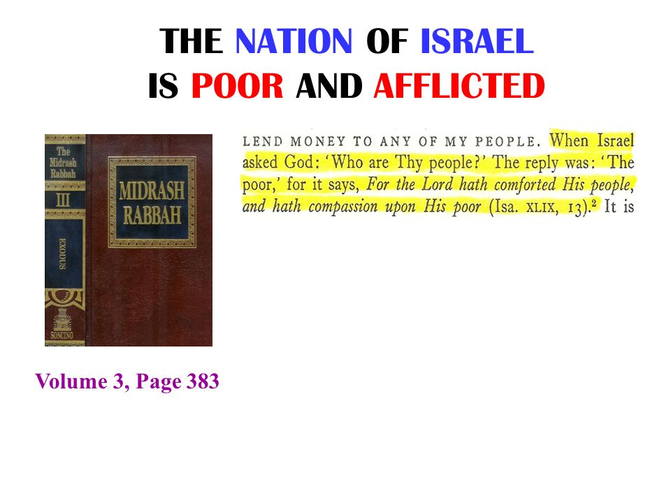 THE NATION OF ISRAEL IS POOR AND AFFLICTED
