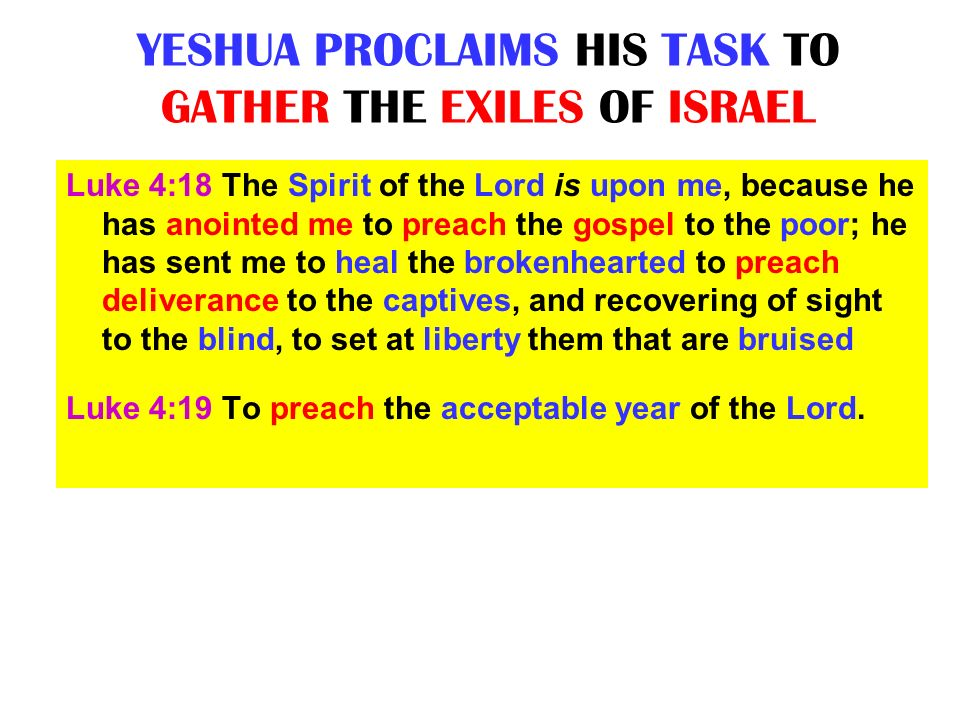 YESHUA PROCLAIMS HIS TASK TO GATHER THE EXILES OF ISRAEL