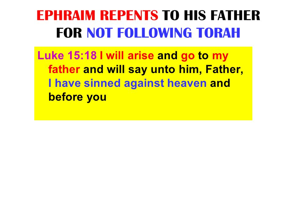 EPHRAIM REPENTS TO HIS FATHER FOR NOT FOLLOWING TORAH