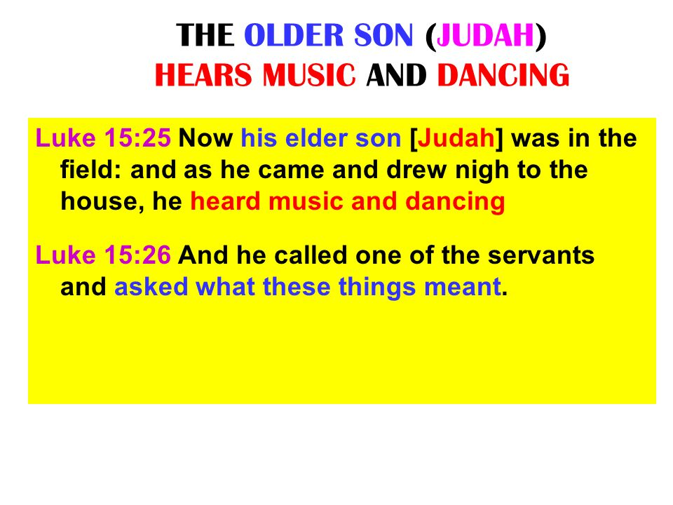THE OLDER SON (JUDAH) HEARS MUSIC AND DANCING