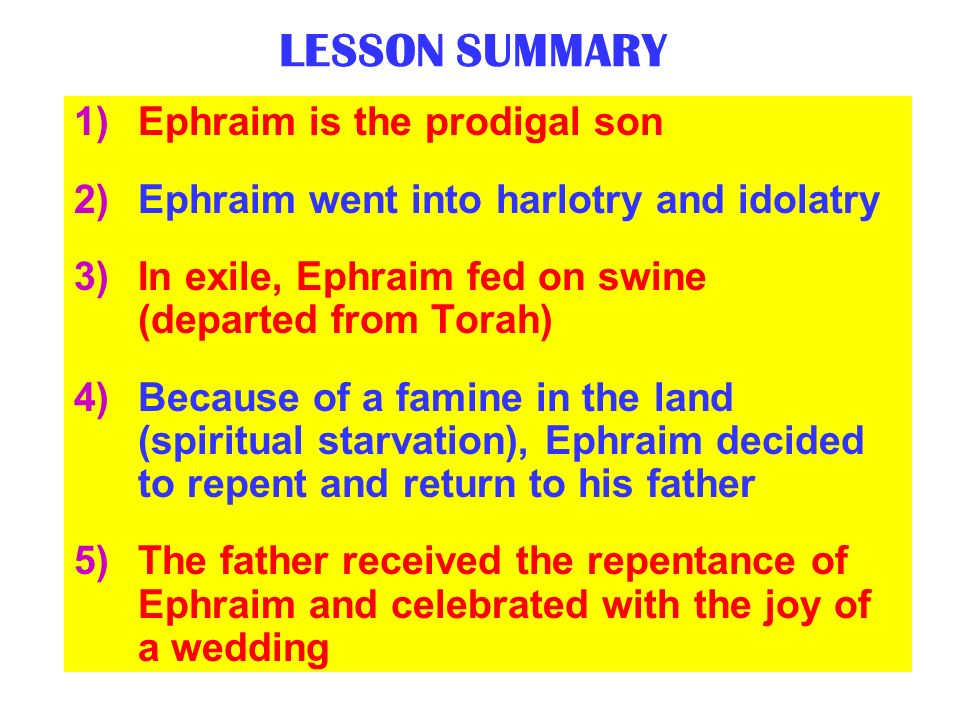 LESSON SUMMARY Ephraim is the prodigal son
