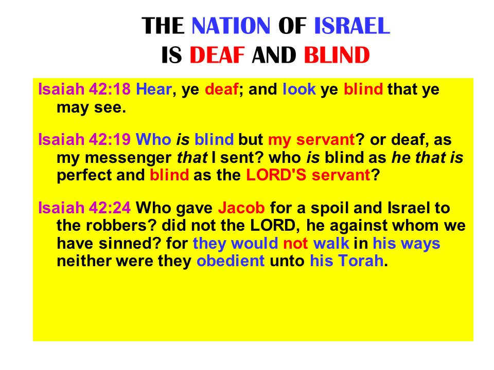 THE NATION OF ISRAEL IS DEAF AND BLIND
