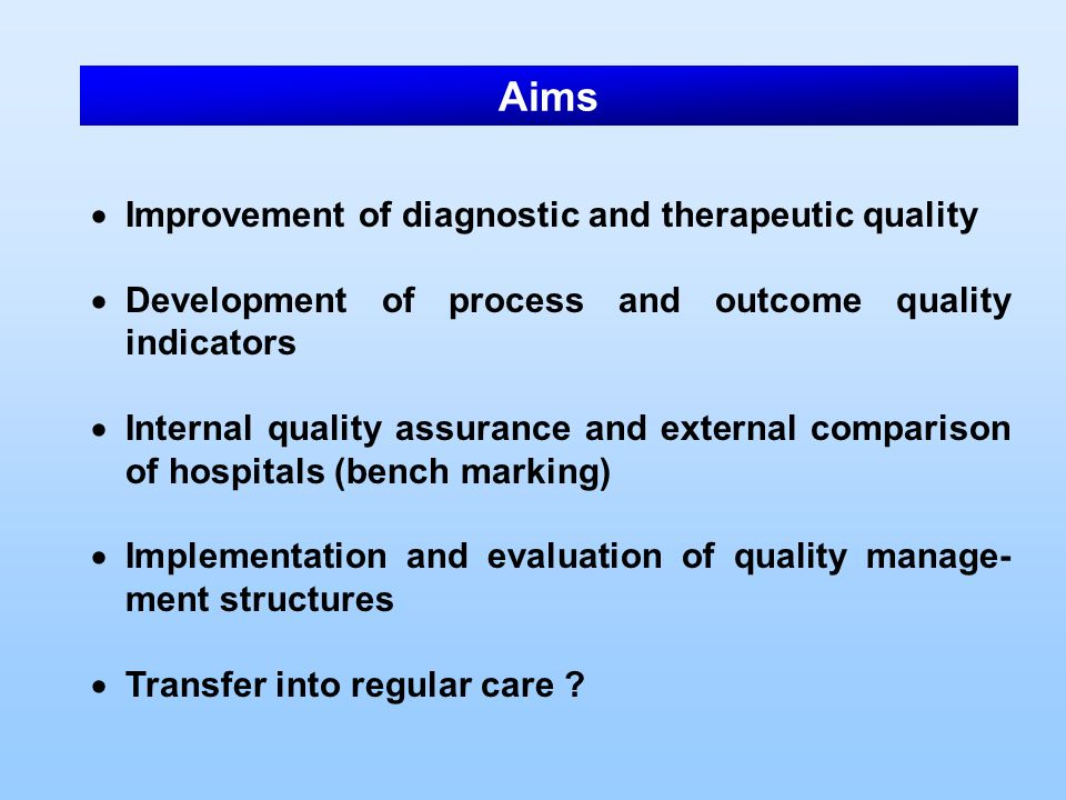 Aims Improvement of diagnostic and therapeutic quality