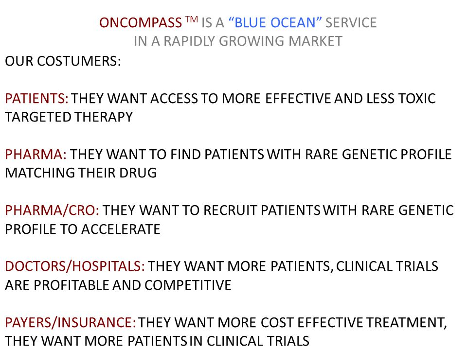 ONCOMPASS TM IS A BLUE OCEAN SERVICE IN A RAPIDLY GROWING MARKET