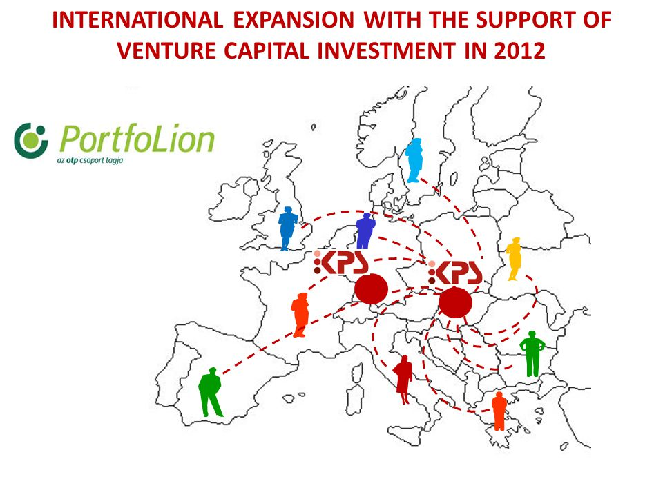 INTERNATIONAL EXPANSION WITH THE SUPPORT OF VENTURE CAPITAL INVESTMENT IN 2012