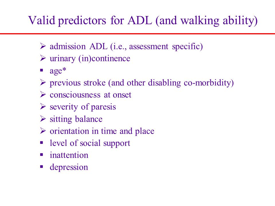 Valid predictors for ADL (and walking ability)