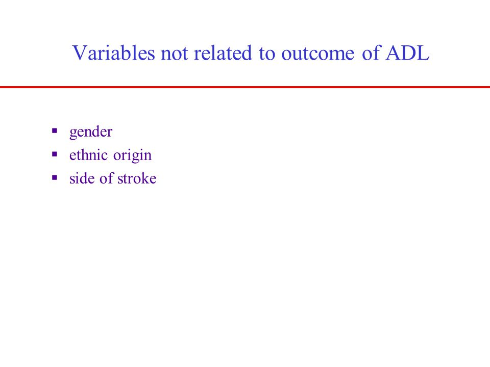Variables not related to outcome of ADL