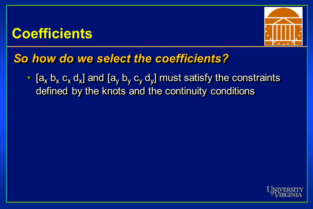 Coefficients So how do we select the coefficients