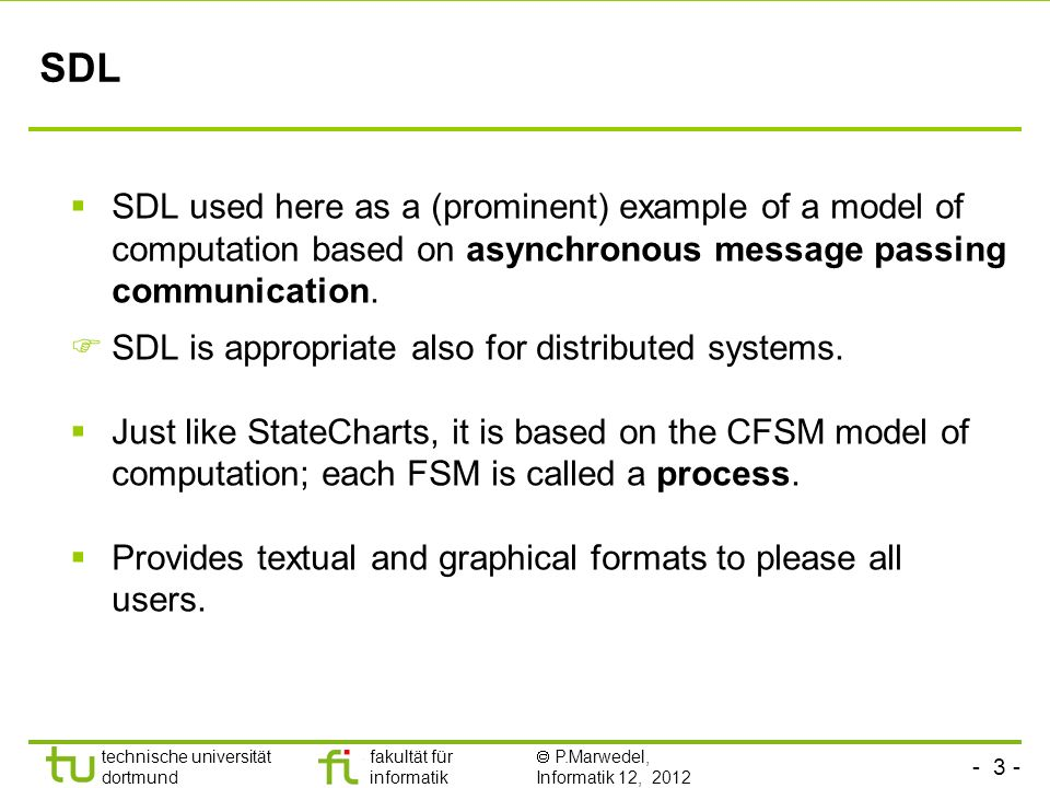 SDLSDL used here as a (prominent) example of a model of computation based on asynchronous message passing communication.