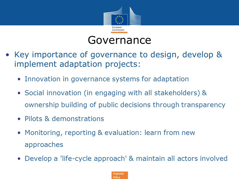 Governance Key importance of governance to design, develop & implement adaptation projects: Innovation in governance systems for adaptation.