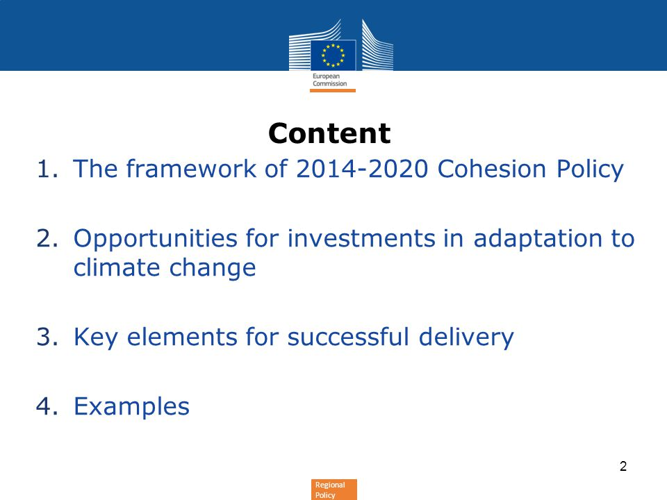 Content The framework of 2014-2020 Cohesion Policy