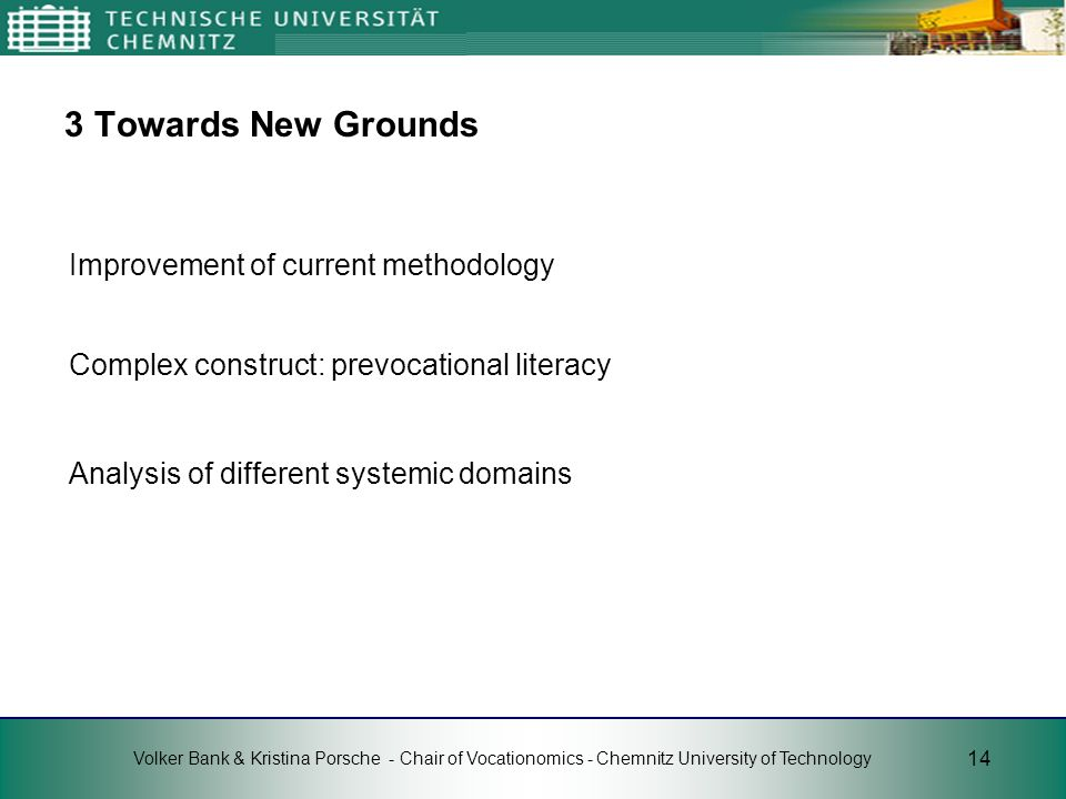 3 Towards New Grounds Improvement of current methodology