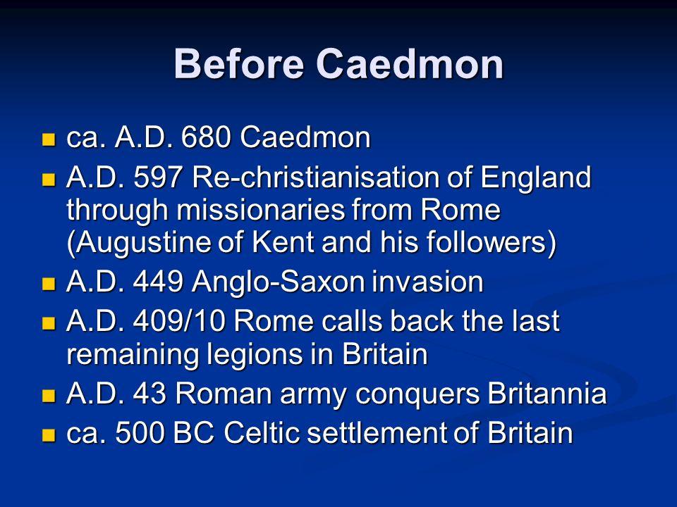 Before Caedmon ca. A.D. 680 Caedmon