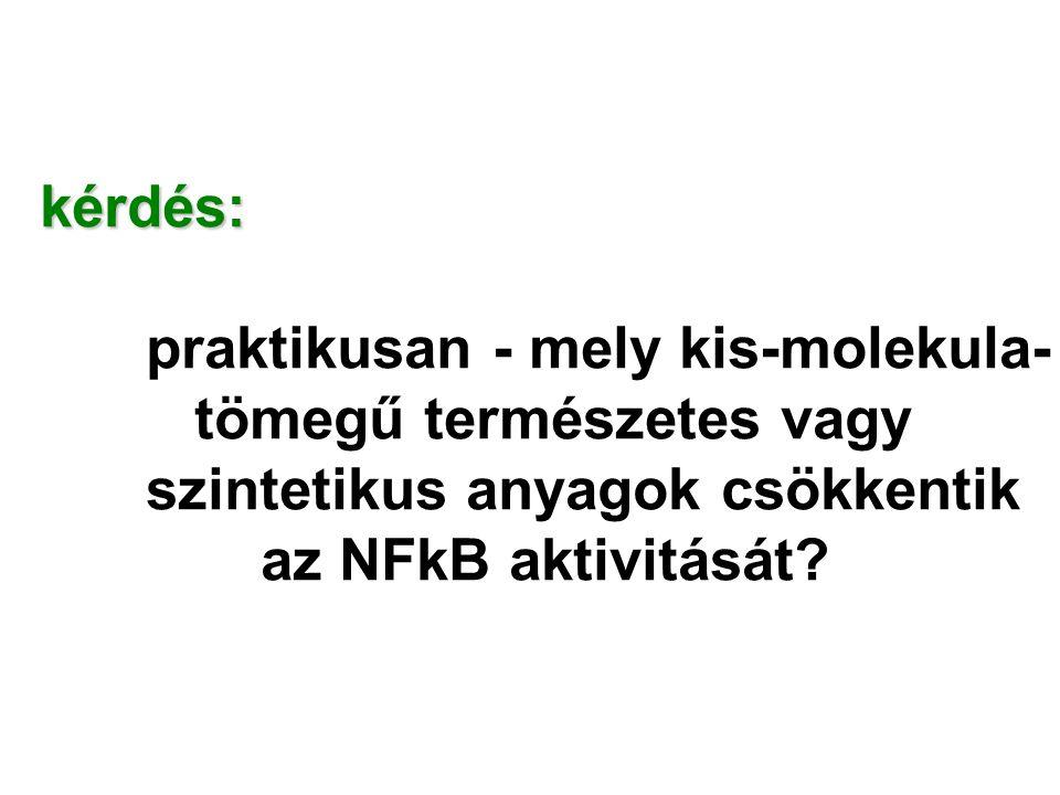 kérdés: praktikusan - mely kis-molekula- tömegű természetes vagy. szintetikus anyagok csökkentik.