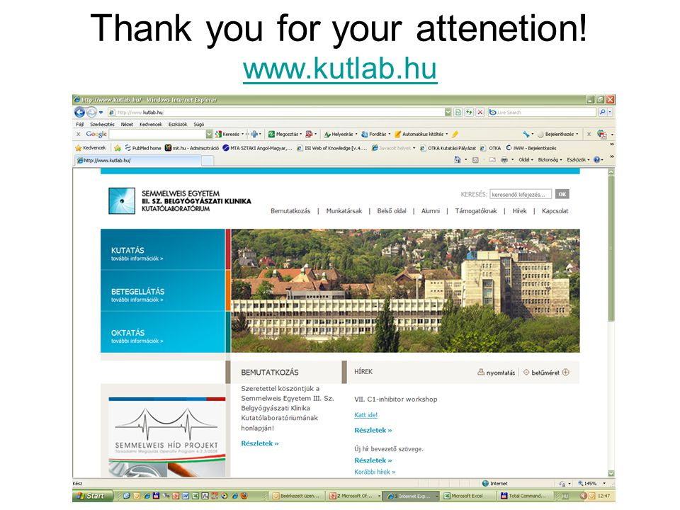 Thank you for your attenetion! www.kutlab.hu