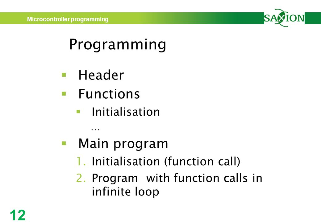 Programming Header Functions Main program Initialisation